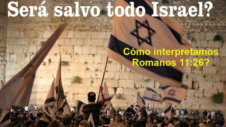 Será salvo, TODO ISRAEL?